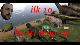 En iri dinozorlar - Ark survival evolved # İlk On [ Türkçe ]