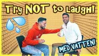 TRY NOT TO LAUGH CHALLENGE + Vatten & Straff