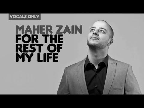Maher Zain - For the Rest of My Life (Lyric Video) | Vocals Only (No Music)