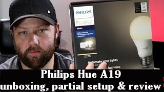 Philips Hue A19 Starter kit unboxing, partial setup & review
