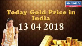 Today Gold Rate in India 13 April 2018