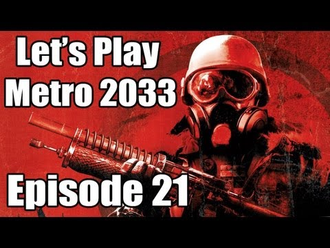 Let's Play Metro 2033 - Part 21 - Slaughter Time