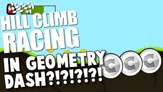 HIll CLIMB RACING IN GD! Hill Climb Racing By Delta Revenge! Geometry Dash 2.0