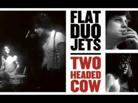 Flat Duo Jets - My Life My Love