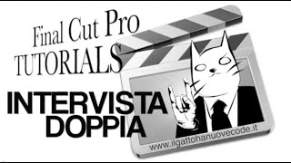 Final Cut Pro X - INTERVISTA DOPPIA
