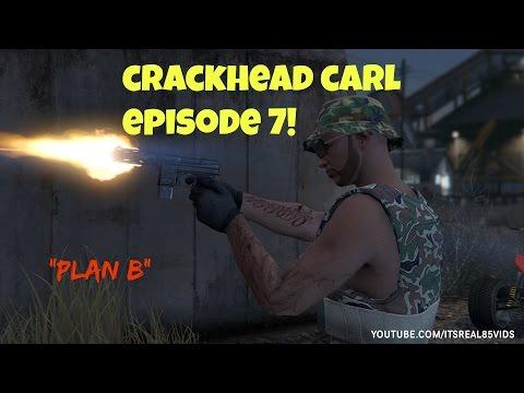 Crackhead Carl EP 7: Plan B