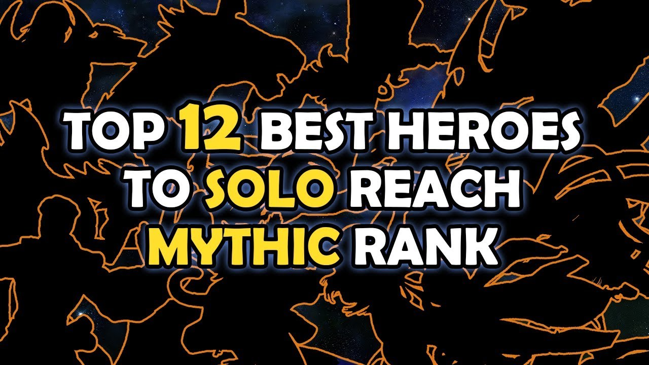 Top 12 Best Heroes To Solo Reach Mythic Rank (S.12)   Mobile Legends