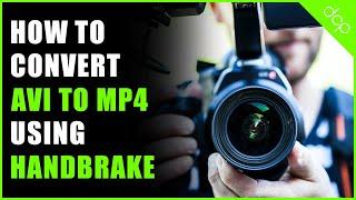 How to convert AVI video to MP4 video using Handbrake