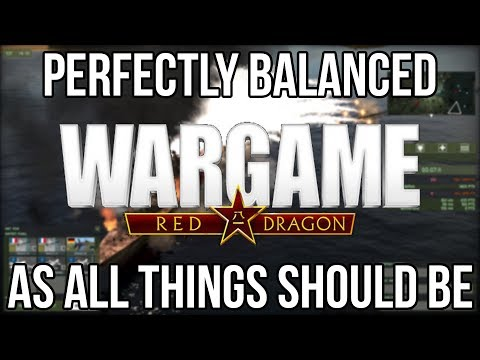 Wargame: Red Dragon is Definitely a Perfectly Balanced Masterpiece