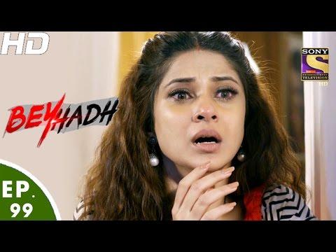 Beyhadh - बेहद - Ep 99 - 24th Feb, 2017 thumbnail