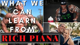 What we can learn from : Rich Piana
