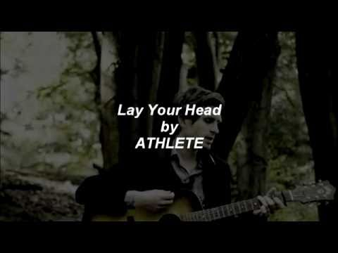Athlete - Lay Your Head