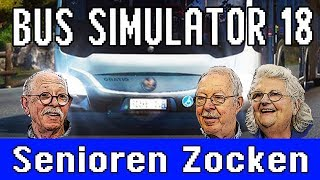 Bus Simulator 18 - Senioren Zocken!!!