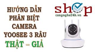 Cách phân biệt Camera Yoosee hàng Thật và Giả như thế nào?