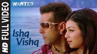 Ishq Vishq Full Song Film  Wanted