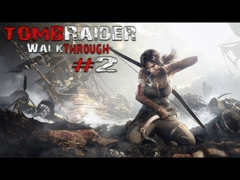 Tomb Raider Walkthrough Part 2 PC/360/PS3 Gameplay/Commetnary
