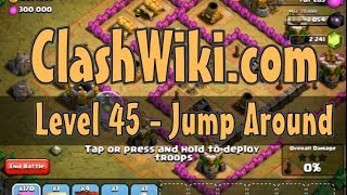 Clash Of Clans Level 45 - Jump Around