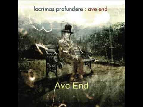 Lacrimas Profundere - Ave End
