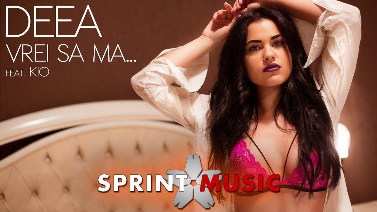 Deea - Vrei Sa Ma...(feat. Kio) | Single Oficial