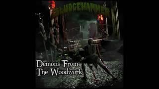 SLUDGEHAMMER - Demons From The Woodwork