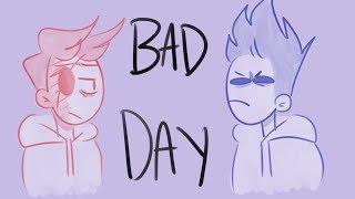 bad day - eddsworld