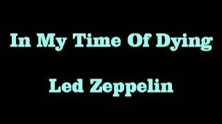 In My Time Of Dying   ( with lyrics ) Led Zeppelin