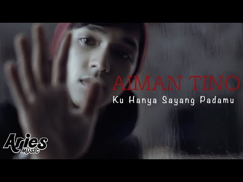 Aiman Tino - Ku Hanya Sayang Padamu (Official Music Video with Lyric)