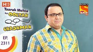 Taarak Mehta Ka Ooltah Chashmah - तारक मेहता - Ep 2311 - 11th October, 2017