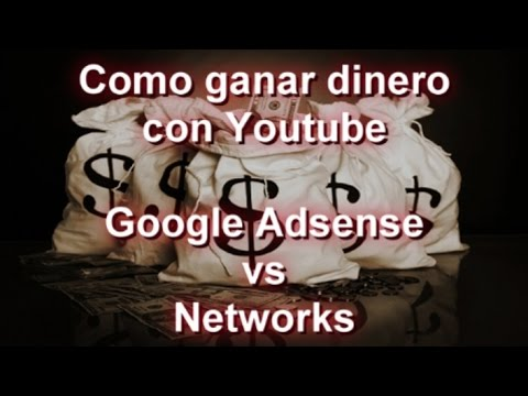 Como ganar dinero en Youtube subiendo videos - Google Adsense vs Networks
