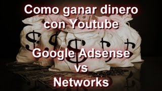 Como ganar dinero en Youtube subiendo videos - Google Adsense vs Networks #SEOArticulo