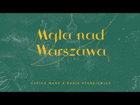 VARIUS MANX & KASIA STANKIEWICZ - Mgła Nad Warszawą (Official Audio)