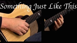Download Lagu The Chainsmokers & Coldplay - Something Just Like This - Fingerstyle Guitar Gratis STAFABAND