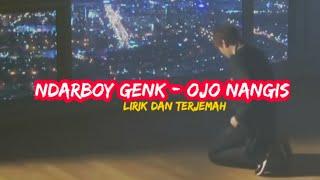 Download lagu Ndarboy Genk - Ojo nangis lirik dan terjemah by Irfan Shodiqin