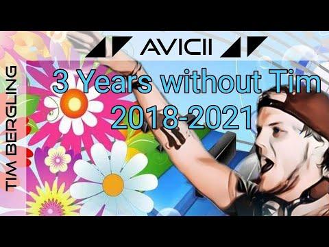3 years without Tim Bergling - Avicii 2018-2021