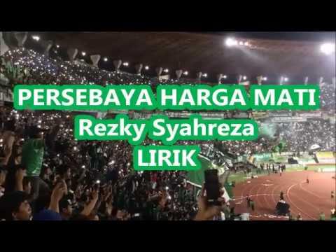 PERSEBAYA HARGA MATI - Rezky Syahreza (Lirik)