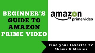 Amazon Prime Video Beginner's Guide to Watching TV Shows & Movies on Amazon