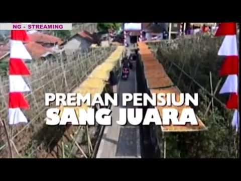 Preman Pensiun Episode - Sang Juara - Bagian 6 TAMAT