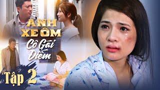 Anh Xe Ôm Và Cô Gái Điếm - Tập 2 Full HD | Phim Ngắn Tình Cảm | Mua Bán Hay Là Tình Yêu?