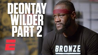 Deontay Wilder Conversation Part 2: Loyalty of the BombZquad | Boxing on ESPN