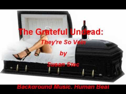 The Grateful Undead: They're So Vein