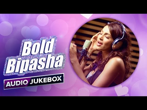 Bold Bipasha | Audio Jukebox