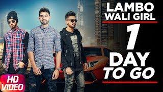 1 Day To Go | Lambo Wali Girl | Yaad Brar | Veet Baljit | Full Song Coming Soon