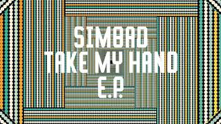 PREMIERE : Simbad - Take My Hand ft Brian Temba (Jimpster Remix)