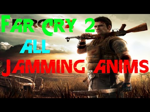 Far Cry 2 - all jamming animation