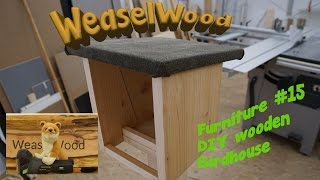 DIY wooden Birdhouse [Weaselwood Furniture #15] 🌳