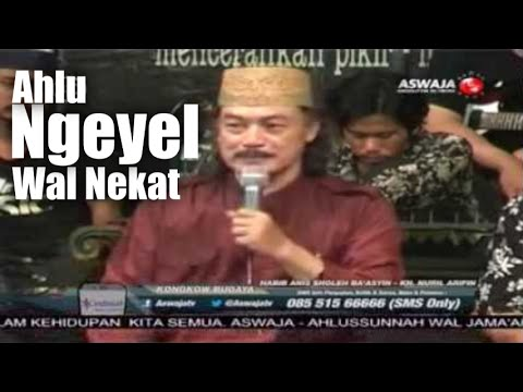 Habib Anis Sholeh Ba'asyin & KH. Nuril Arifin Husein - Ahlu Ngeyel Wal Nekat