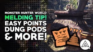 Monster Hunter World | Melding Tip - Easy Points, Dung Pods & More!