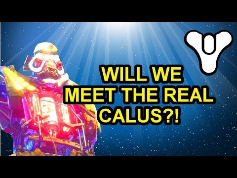 Destiny 2 Lore Will we meet the REAL Calus?!