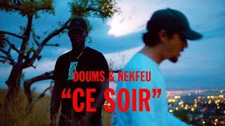 Doums feat Nekfeu - Ce soir (Official Music Video)