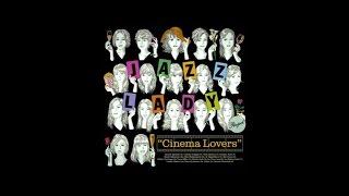 「Cinema Lovers ~映画(シネマ)に恋して~」PV / ジャズ・レディ・プロジェクト